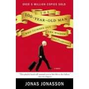 The 100-Year-Old Man Who Climbed Out the Window and Disappeared. - Jonas Jonasson