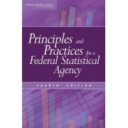 Principles and Practices for a Federal Statistical Agency by Committee on National Statistics