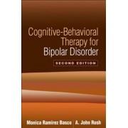 Cognitive-Behavioral Therapy for Bipolar Disorder by Monica Ramirez Basco