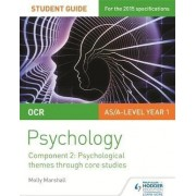 OCR Psychology Student Guide 2: Component 2: Psychological Themes Through Core Studies: Component 2 by Molly Marshall