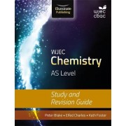 WJEC Chemistry for AS: Study and Revision Guide by Peter Blake
