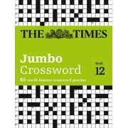 The Times 2 Jumbo Crossword: Book 12 by The Times Mind Games