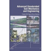 Advanced Unsaturated Soil Mechanics and Engineering by Charles W. W. Ng