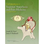 Complications in Regional Anesthesia and Pain Medicine by James P. Rathmell