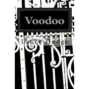Voodoo: The Power of Intention