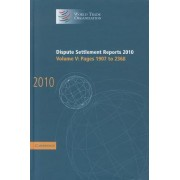 Dispute Settlement Reports 2010: Volume 5, Pages 1907-2368 by World Trade Organization
