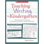 Teaching Writing in Kindergarten by Randee Bergen