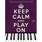 Keep Calm and Play on (Purple Book)