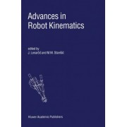 Advances in Robot Kinematics by M. M. Stanisic