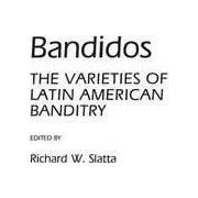 Bandidos by Richard W. Slatta