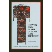 Heaven and Earth in Early Han Thought by John S. Major