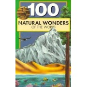 100 Natural Wonders of the World by Bill Yenne