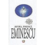 Eminescu. Opera poetica.