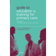 Guide to Education and Training for Primary Care by Yvonne Carter