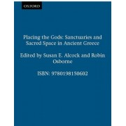 Placing the Gods by John H D'Arms Collegiate Professor of Classical Archaeology and Classics and Arthur F Thurnau Professor Susan E Alcock