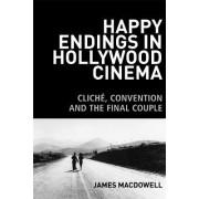 Happy Endings in Hollywood Cinema by James MacDowell