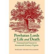 Powhatan Lords of Life and Death by Margaret Huber