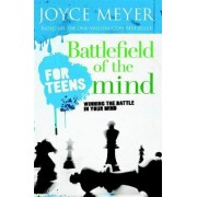 Battlefield of the Mind for Teens by Todd Hafer
