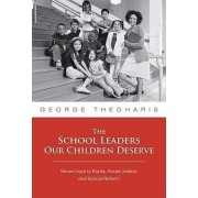 The School Leaders Our Children Deserve by George Theoharis