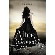 After Daybreak by J. A. London