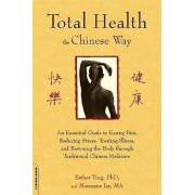 Total Health the Chinese Way by Esther Ting