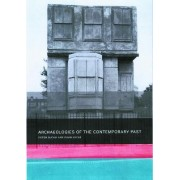 Archaeologies of the Contemporary Past by Victor Buchli