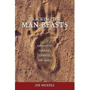 Tracking the Man-beasts by Joe Nickell