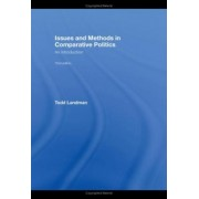 Issues and Methods in Comparative Politics by Todd Landman