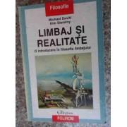 Limbaj Si Realitate Introducere In Filosofia Limbajului - Michael Devitt Kim Sterelny