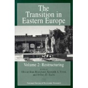 The Transition in Eastern Europe: Restructuring v. 2 by Olivier Blanchard