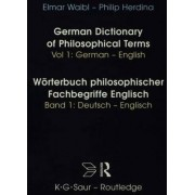 German Dictionary of Philosophical Terms: German-English Volume 1 by Elamr Waibl