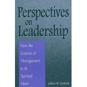 Perspectives on Leadership by Gilbert W. Fairholm