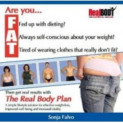 Are You F.A.T.? Fed Up with Dieting? Always Self-conscious About Your Weight? Tired of Wearing Clothes That Really Don't Fit? by Sonja Isabella Falvo