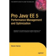 Pro Java EE 5 Performance Management and Optimization by Steven Haines