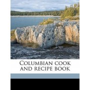 Columbian Cook and Recipe Book by Cleveland [From Old Cat Whitworth Bros