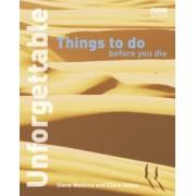 Unforgettable Things to Do Before You Die by Steve Watkins