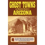 Ghost Towns & Historical Haunts in Arizona by Thelma Heatwole