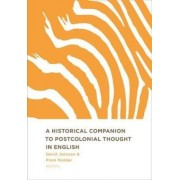 A Historical Companion to Postcolonial Thought in English by David Johnson