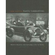 Exotic Commodities by Frank Dikotter