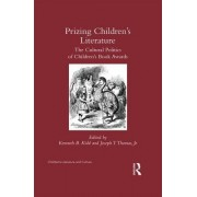 Prizing Children S Literature: The Cultural Politics of Children S Book Awards