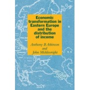 Economic Transformation in Eastern Europe and the Distribution of Income by Anthony B. Atkinson