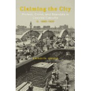 Claiming the City: Protest, Crime, and Scandals in Colonial Calcutta, 1860-1920