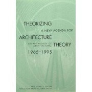 Theorizing a New Agenda for Architecture by Kate Nesbitt