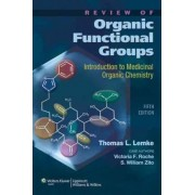 Review of Organic Functional Groups by Thomas L. Lemke