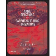 Name Reactions for Carbocyclic Ring Formations by Jie Jack Li