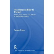 The Responsibility to Protect by Ramesh Thakur