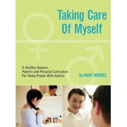 Taking Care of Myself: A Hygiene, Puberty and Personal Curriculum for Young People with Autism, Paperback