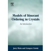 Models of Itinerant Ordering in Crystals by Jerzy Mizia
