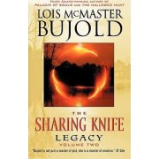 The Sharing Knife: Legacy Bk. 2 by Lois McMaster Bujold