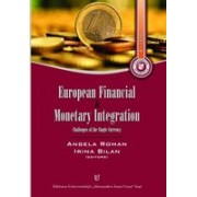 European Financial and Monetary Integration. Challenges of the Single Currency